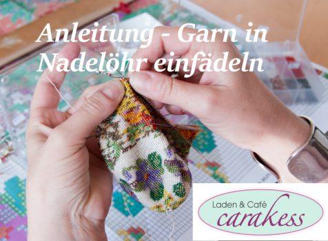 Carakess Anleitung Garn in Nadelöhr einfädeln